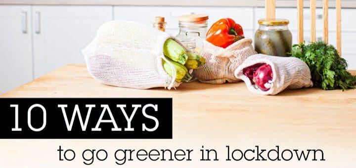 Go Greener in Lockdown